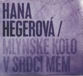 HEGEROVA HANA  - CD MLYNSKE KOLO V SRDCI MEM