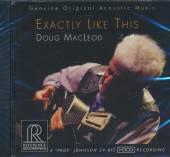 MACLEOD DOUG  - CD EXACTLY LIKE THIS