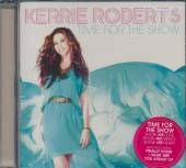 ROBERTS KERRIE  - CD TIME FOR THE SHOW