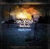 OBLIVIOUS SIGNAL  - CD EXORDIUM
