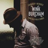 BURCHAM WINK  - CD COWBOYS HEROES AND OLD..