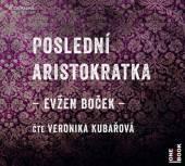 KUBAROVA VERONIKA  - CD BOCEK: POSLEDNI ARISTOKRATKA (MP3-CD)