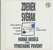 SVERAK ZDENEK  - 2xCD HORKA NEDELE ANEB VYNECHANE POVIDKY