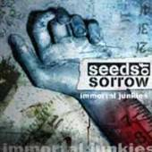 SEEDS OF SORROW  - CD IMMORTAL JUNKIE