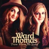 WARD THOMAS  - CD FROM WHERE WE STAND