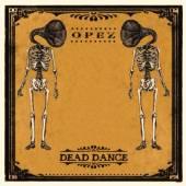 OPEZ  - VINYL DEAD DANCE [VINYL]