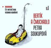 RUML MATOUS KUBAROVA VERONIKA  - CD SOUKUPOVA: BERTIK A CMUCHADLO (MP3-CD