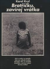 KRYL K.  - VINYL BRATRICKU ZAVIREJ VRATKA [VINYL]