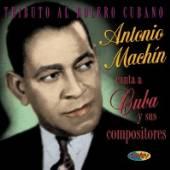 MACHIN ANTONIO  - CD CANTA A CUBA Y SUS COMPOS