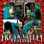 LONE CROWS  - CD LIVE AT THE FREAK VALLEY