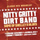 NITTY GRITTY DIRT BAND  - CD SOME OF SHELLEYS ..