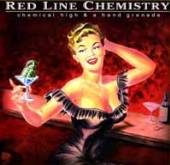 RED LINE CHEMISTRY  - CD CHEMICAL HIGH & A HAND GRENADE
