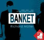 BANKET / MULLER RICHARD  - 3xCD OPUS 1984-1991