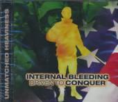 INTERNAL BLEEDING  - CD DRIVEN TO CONQUER