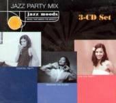 VARIOUS  - 3xCD JAZZ MOODS-JAZZ PARTY MIX