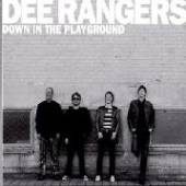 DEE RANGERS  - CD DOWN IN THE PLAYGROUND