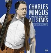 CHARLES MINGUS & THE JAZZ WORK..  - 3xCD THE COMPLETE BI..