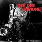 RAMONE DEE DEE  - VINYL FINAL SESSIONS [VINYL]