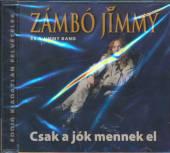 ZAMBO JIMMY  - CD CSAK A JOK MENNEK EL