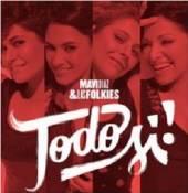MAVI DIAZ & LAS FOLKIES  - CD TODO SI