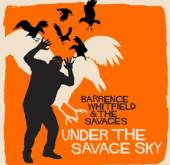 WHITFIELD BARRENCE & THE SAVA  - CD UNDER THE SAVAGE SKY