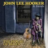 JOHN LEE HOOKER & FRIENDS  - CD THE HOUSE OF BLUES