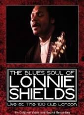 SHIELDS LONNIE  - DVD LIVE AT THE 100 CLUB LONDON
