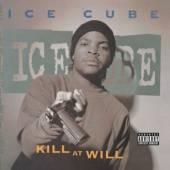ICE CUBE  - CD KILL AT WILL -EP-