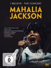 MAHALIA JACKSON  - DVD I BELIEVE - THE CONCERT