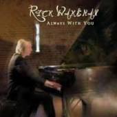 WAKEMAN RICK  - CD ALWAYS WITH YOU