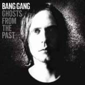 BANG GANG  - CD GHOSTS FROM THE PAST
