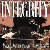 INTEGRITY  - VINYL THOSE WHO FEAR TOMORROW [VINYL]