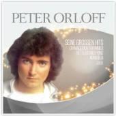 ORLOFF PETER  - CD SEINE GROĂZEN HITS