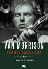 VAN MORRISON  - DVD ANOTHER GLORIOUS DECADE
