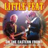 LITTLE FEAT  - CD ON THE EASTERN FRONT