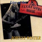 JOHNNY WINTER  - CD LIVE AT THE TEXAS OPRY HOUSE