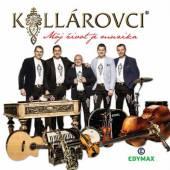 KOLLAROVCI  - CD 08 MOJ ZIVOT JE MUZIKA
