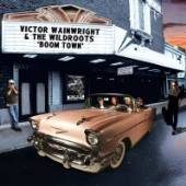 WAINWRIGHT VICTOR & WILDROOTS  - CD BOOM TOWN