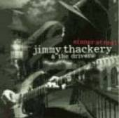 THACKERY JIMMY / DRIVERS  - CD SINNER STREET