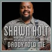 HOLT SHAWN & TEARDROPS  - CD DADDY TOLD ME
