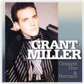 MILLER GRANT  - CD GREATEST HITS & REMIXES