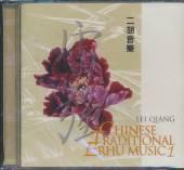 QIANG LEI  - CD CHINESE TRADITIONAL ERHU
