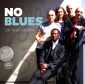 NO BLUES  - CD OH YEAH HABIBI