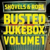 SHOVELS & ROPE  - CD BUSTED JUKEBOX VOLUME 1