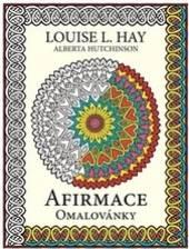 Louise L. Hay  - KNI Afirmace omalovánky [CZ]