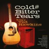 HAWKINS TED =TRIBUTE=  - CD COLD AND BITTER TEARS:..