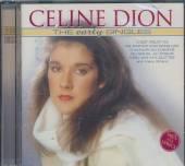 DION CELINE  - CD EARLY SINGLES 1982-1999