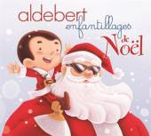 ALDEBERT  - CD ENFANTILLAGES DE.. [DIGI]