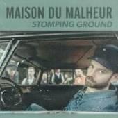 MAISON DU MALHEUR  - 2xVINYL STOMPING GROUND -LP+CD- [VINYL]