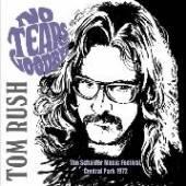 RUSH TOM  - CD NO TEARS GOODBYE